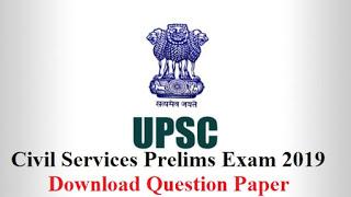 UPSC civil services prelims Exam 2019 - Download Question Paper